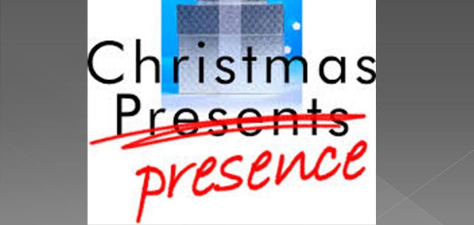 Presence not presents